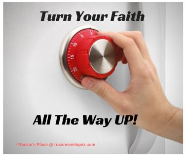 Turn Your FaithAll The Way UP!